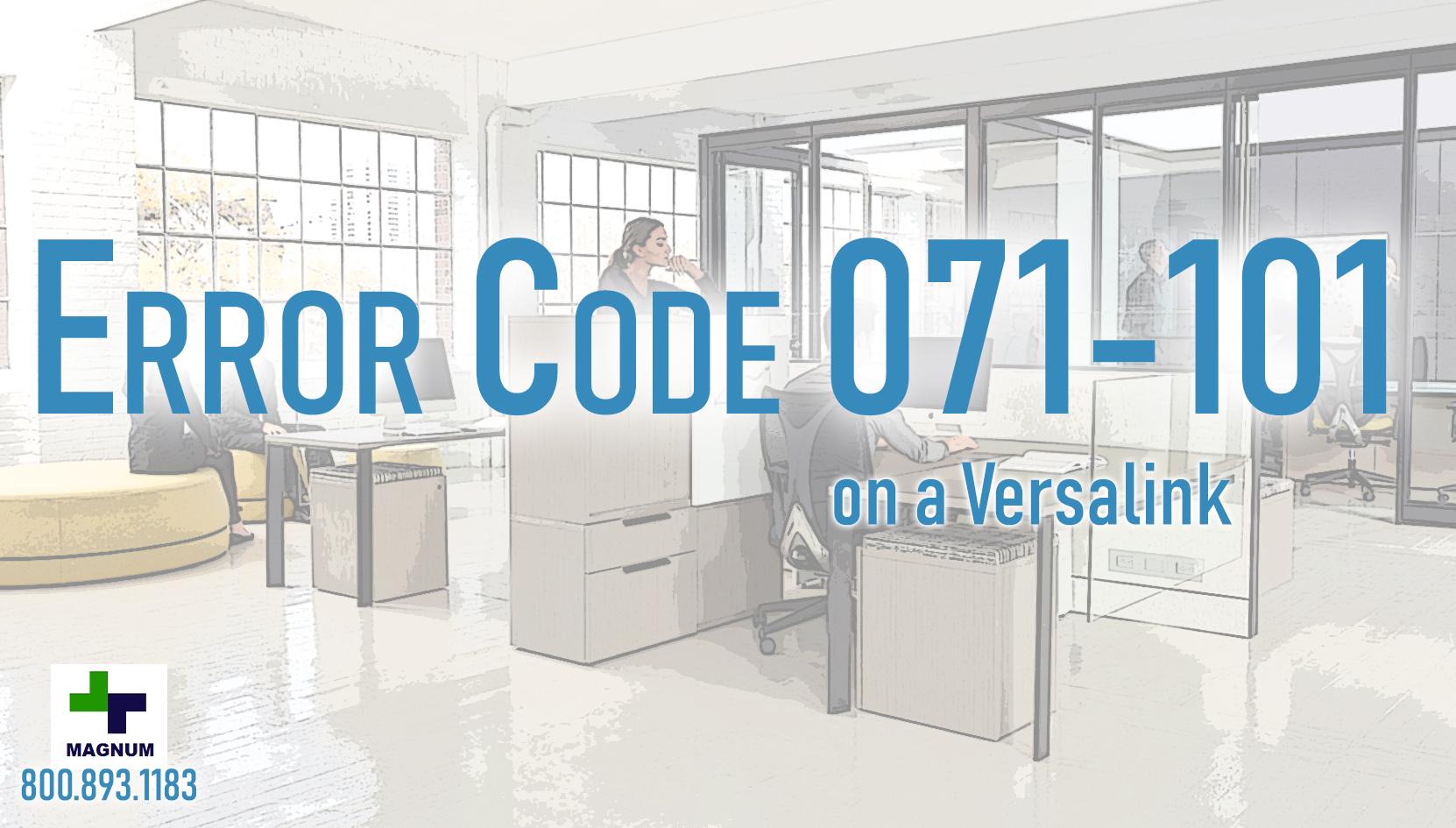Xerox Versalink C405 – Error Code – 071-101