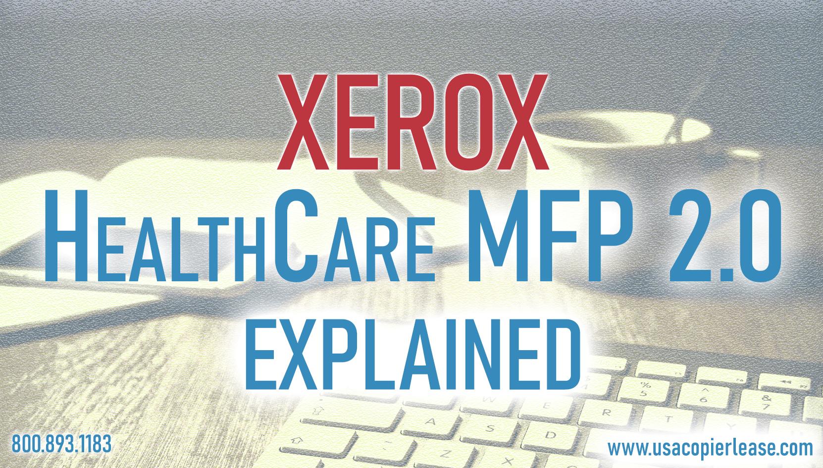 Xerox – Healthcare MFP 2.0 Explained