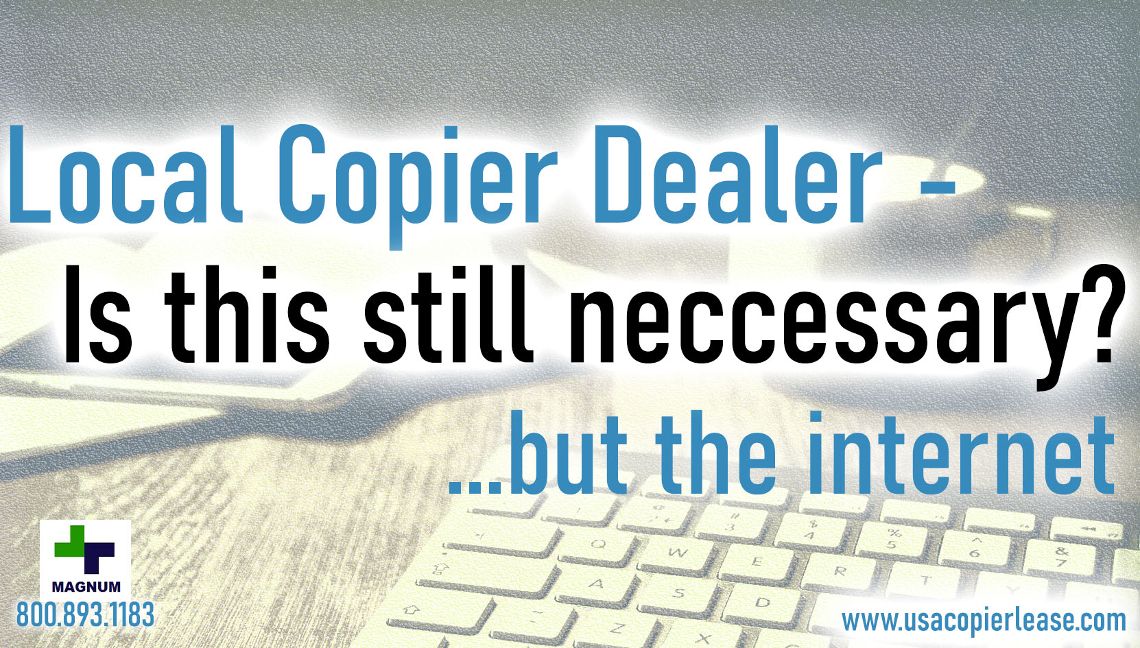 Do I need a Local Copy Machine Leasing Company?